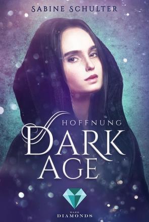 Dark Age 2: Hoffnung von Schulter,  Sabine