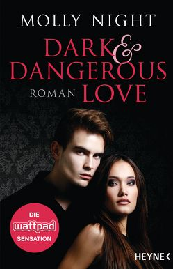 Dark and Dangerous Love von Karamustafa,  Melike, Night,  Molly
