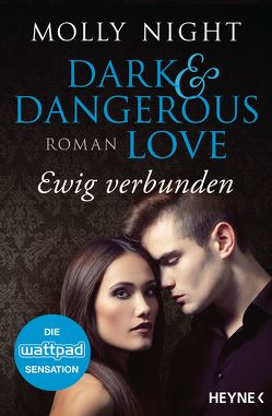 Dark and Dangerous Love – Ewig verbunden von Karamustafa,  Melike, Night,  Molly