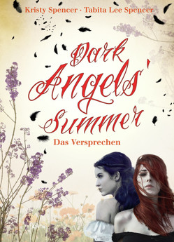 Dark Angels' Summer. Das Versprechen von Hanika,  Beate Teresa, Hanika,  Susanne, Spencer,  Kristy, Spencer,  Tabita Lee