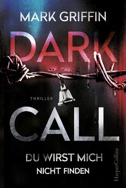 Dark Call – Du wirst mich nicht finden von Griffin,  Mark
