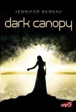 Dark Canopy von Benkau,  Jennifer