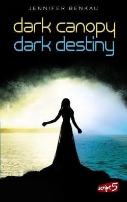 Dark Canopy und Dark Destiny – Doppelbundle von Benkau,  Jennifer