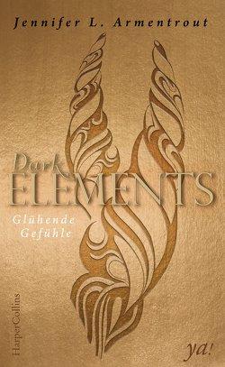 Dark Elements – Glühende Gefühle von Armentrout,  Jennifer L.
