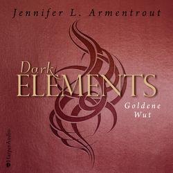Dark Elements – Goldene Wut von Armentrout,  Jennifer L.