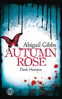 Dark Heroine – Autumn Rose von Bürgel,  Diana, Gibbs,  Abigail