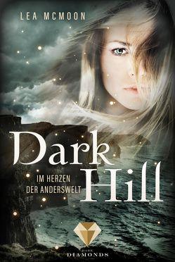 Dark Hill. Im Herzen der Anderswelt von McMoon,  Lea