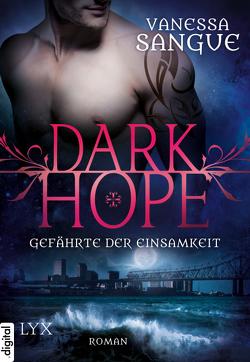 Dark Hope – Gefährte der Einsamkeit von Sangue,  Vanessa