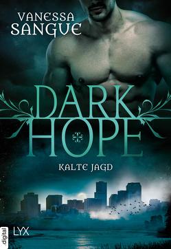Dark Hope – Kalte Jagd von Sangue,  Vanessa
