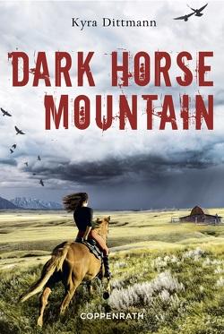Dark Horse Mountain von Dittmann,  Kyra