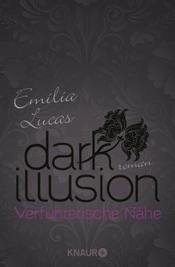 Dark Illusion – Verführerische Nähe von Lucas,  Emilia