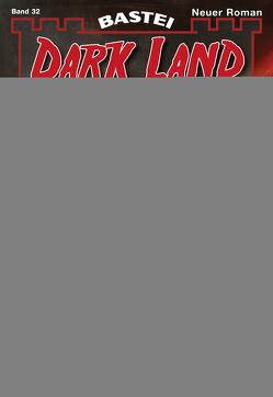 Dark Land 32 – Horror-Serie von Marques,  Rafael