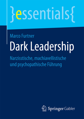 Dark Leadership von Furtner,  Marco