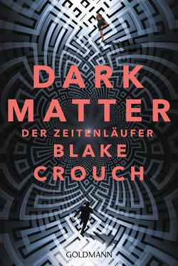 Dark Matter. Der Zeitenläufer von Berr,  Klaus, Crouch,  Blake