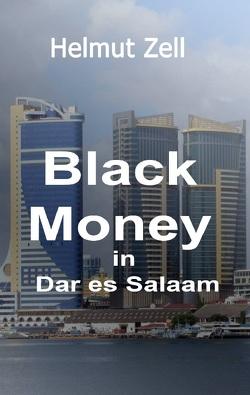 Dark Money in Dar es Salaam von Zell,  Helmut
