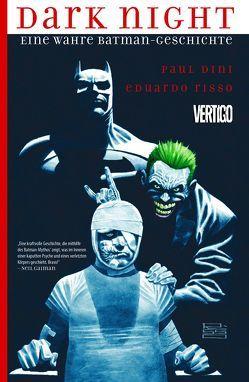 Dark Night: Eine wahre Batman-Geschichte von Dini,  Paul, Risso,  Eduardo