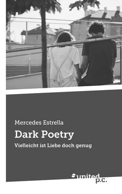 Dark Poetry von Estrella,  Mercedes