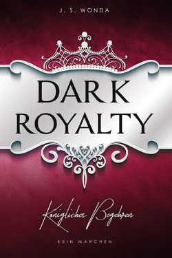 Dark Royalty von Wonda,  J. S.