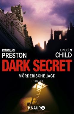 Dark Secret von Benthack,  Michael, Child,  Lincoln, Preston,  Douglas