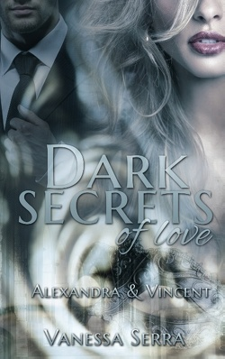 Dark secrets of love von Serra,  Vanessa