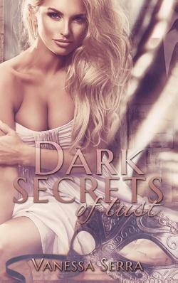 Dark secrets of lust von Serra,  Vanessa