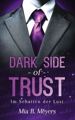 Dark side of trust von Meyers,  Mia B.