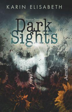 Dark Sights von Elisabeth,  Karin