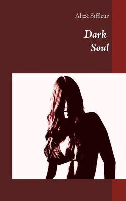 Dark Soul von Siffleur,  Alizé