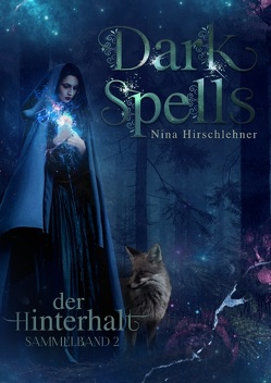 Dark Spells von Hirschlehner,  Nina