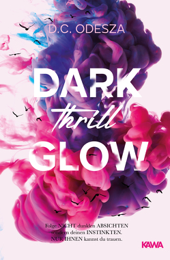 DARK Thrill GLOW von Odesza,  D. C.