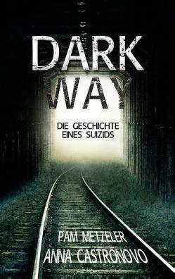 Dark Way von Castronovo,  Anna, Metzeler,  Pam