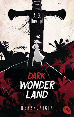 Dark Wonderland – Herzkönigin von Howard,  A.G., Link,  Michaela
