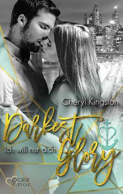 Darkest Glory: Ich will nur dich von Kingston,  Cheryl