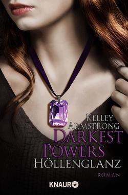 Darkest Powers: Höllenglanz von Armstrong,  Kelley