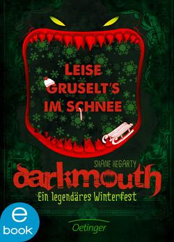 Darkmouth – Ein legendäres Winterfest von Hegarty,  Shane, Salzmann,  Birgit, Schaaf,  Moritz