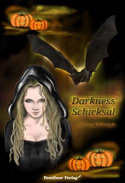 Darkness' Schicksal von Röhreich,  Maria