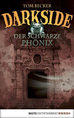 Darkside – Der schwarze Phönix von Becker,  Tom