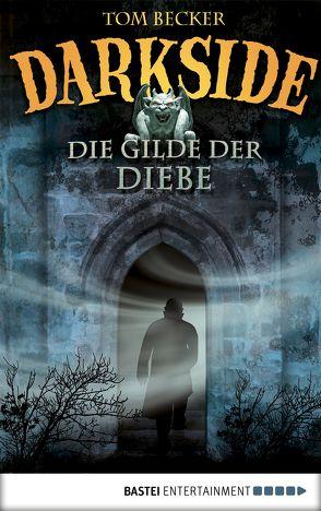 Darkside – Die Gilde der Diebe von Becker,  Tom