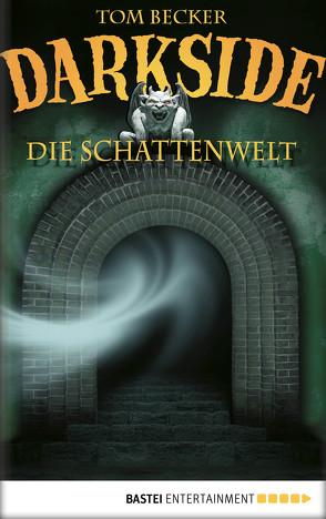 Darkside – Die Schattenwelt von Becker,  Tom