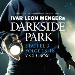 Darkside Park – Staffel 3 von Beckmann,  John, Buchna,  Hendrik, Menger,  Ivar Leon, Rost,  Simon X., Weber,  Raimon, Zachariae,  Christoph