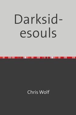 Darksidesoul / Darksidesouls von Grochow,  Christopher