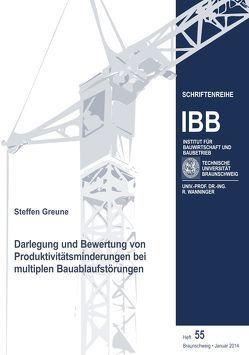 Darlegung und Bewertung von Produktivitätsminderungen bei multiplen Bauablaufstörungen von Greune,  Steffen, Wanninger,  Rainer