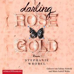 Darling Rose Gold von Arnhold,  Sabine, Rahn,  Marie, Walke,  Marie-Isabel, Wrobel,  Stephanie