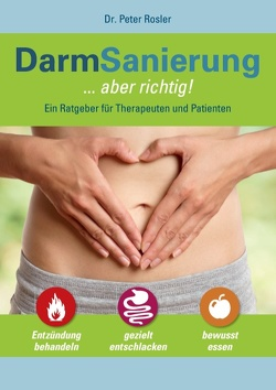 DarmSanierung – aber richtig von Rösler,  Peter