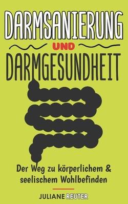 Darmsanierung und Darmgesundheit von Reuter,  Juliane