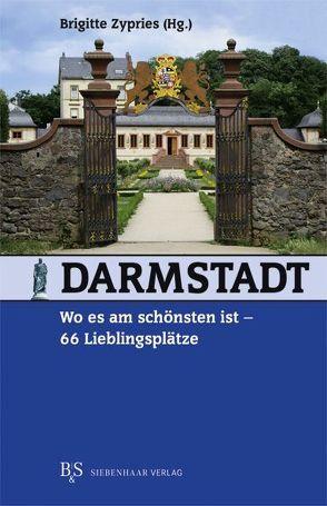 Darmstadt, wo es am schönsten ist von Zypries,  Brigitte