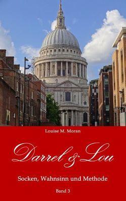 Darrel & Lou – Socken, Wahnsinn und Methode von Moran,  Louise M.
