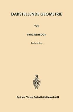 Darstellende Geometrie von Rehbock,  Fritz