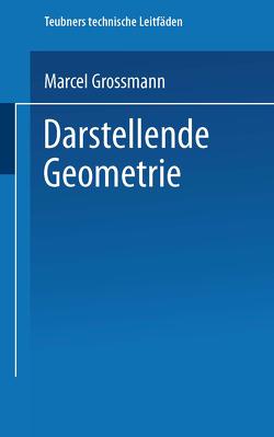 Darstellende Geometrie von Grossmann,  Marcel