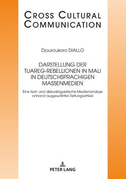 Darstellung der Tuareg-Rebellionen in Mali in deutschsprachigen Massenmedien von Diallo,  Djouroukoro